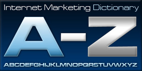 Internet Marketing Dictionary of Internet Marketing Terms